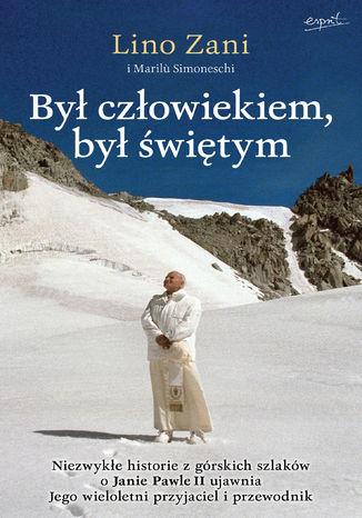Był człowiekiem, był świętym. Niezwykłe historie o Janie Pawle II ujawnia Jego wieloletni przyjaciel i przewodnik z górskich szlaków