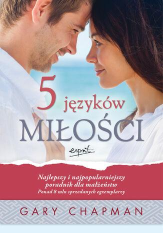 Okładka książki 5 języków miłości. Tajemnica miłości, która będzie trwała całe życie