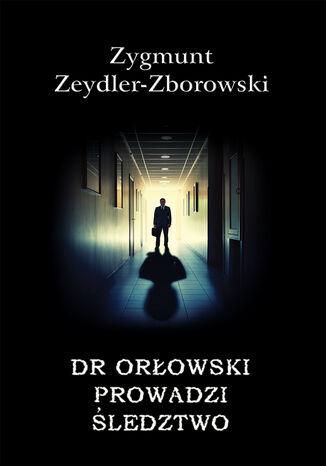 Okładka książki Kryminał (#34). Dr Orłowski prowadzi śledztwo