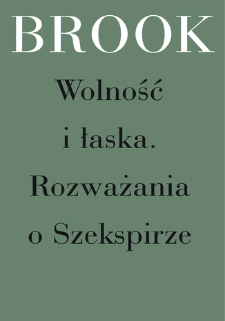 Okładka książki/ebooka Wolność i łaska. Rozważania o Szekspirze