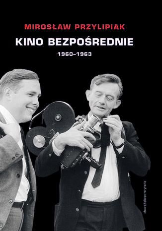 Okładka książki/ebooka Kino bezpośrednie. Tom I