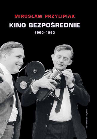 Okładka książki Kino bezpośrednie. Tom I