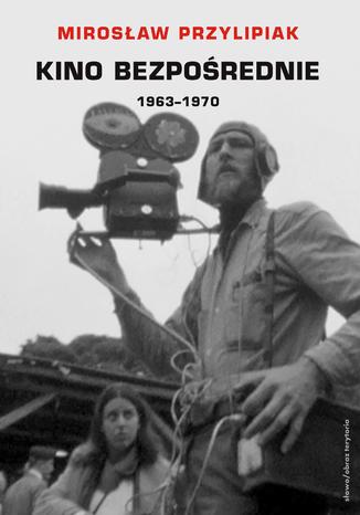 Okładka książki/ebooka Kino bezpośrednie. Tom III. Między obserwacją a ideologią