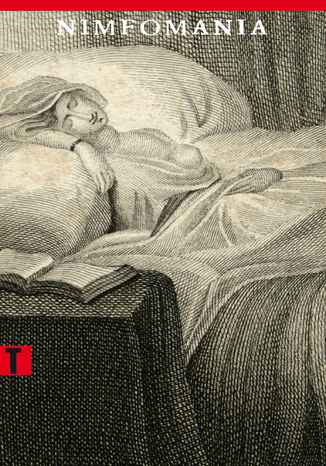 Okładka książki Nimfomania, czyli Traktat o szale macicznym