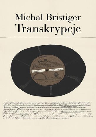 Okładka książki Transkrypcje. Pisma i przekłady