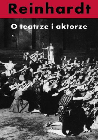 Okładka książki O teatrze i aktorze