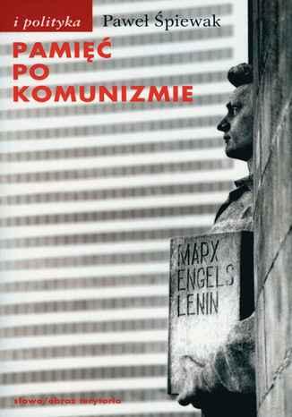 Okładka książki Pamięć po komunizmie