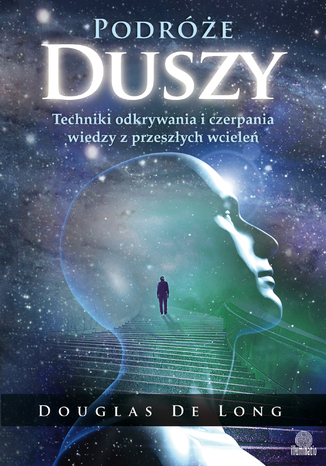 Okładka książki/ebooka Podróże duszy. Techniki odkrywania i czerpania wiedzy z przeszłych wcieleń