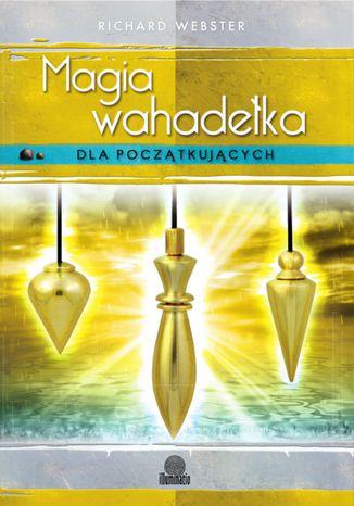 Okładka książki/ebooka Magia wahadełka dla początkujących