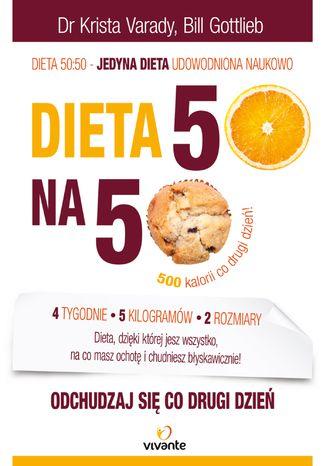 Okładka książki/ebooka Dieta 50:50. Odchudzaj się co drugi dzień!