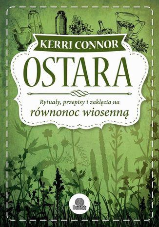 Okładka książki Ostara. Rytuały, przepisy i zaklęcia na równonoc wiosenną