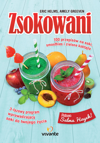 Okładka książki/ebooka Zsokowani. 100 przepisów na soki, smoothies i zielone koktajle