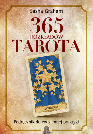 365 rozkładów Tarota. Podręcznik do codziennej praktyki