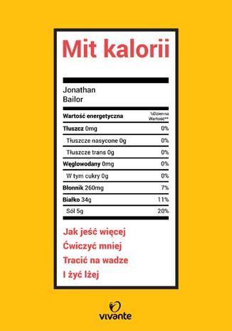 Okładka książki/ebooka Mit kalorii. Jak jeść więcej, ćwiczyć mniej, tracić na wadze i żyć lżej