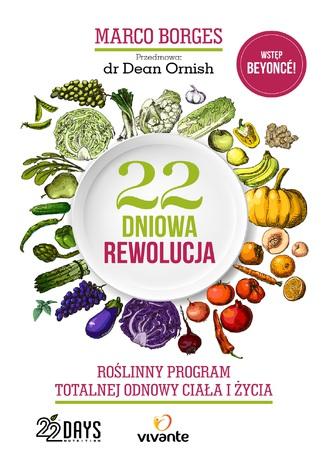 Okładka książki 22-dniowa rewolucja. Roślinny program totalnej odnowy ciała i życia