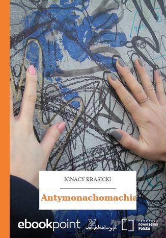 Okładka książki/ebooka Antymonachomachia