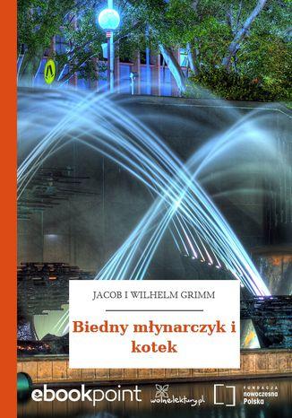 Okładka książki/ebooka Biedny młynarczyk i kotek