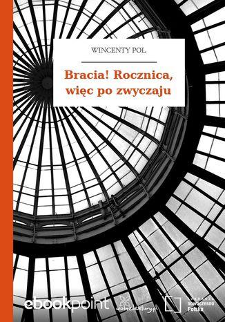 Okładka książki/ebooka Bracia! Rocznica, więc po zwyczaju