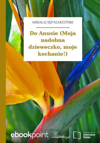 Okładka książki Do Anusie (Moja nadobna dzieweczko, moje kochanie!)
