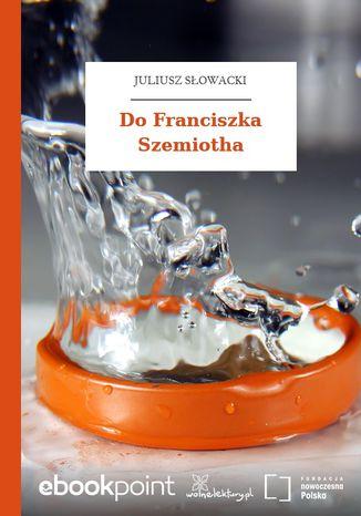 Do Franciszka Szemiotha