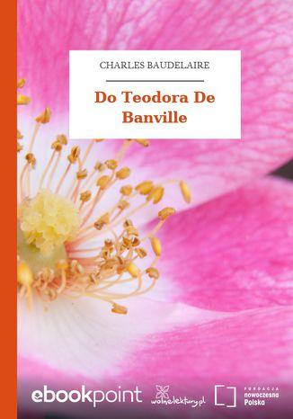 Okładka książki/ebooka Do Teodora De Banville