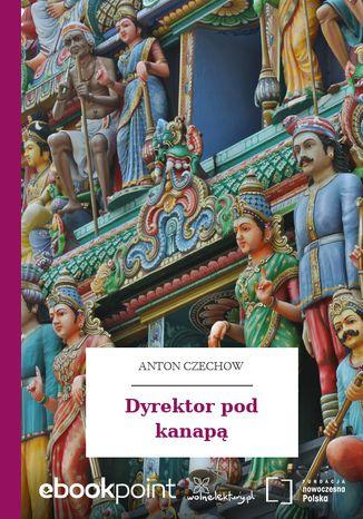 Okładka książki/ebooka Dyrektor pod kanapą