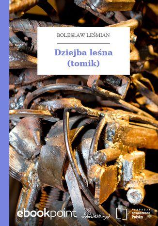 Okładka książki Dziejba leśna (tomik)