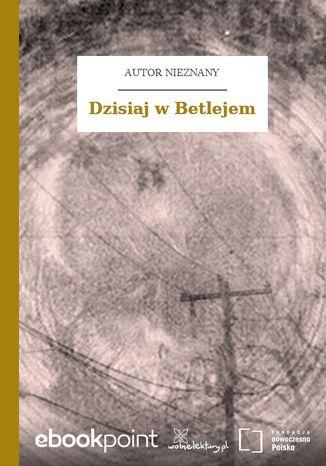Okładka książki/ebooka Dzisiaj w Betlejem