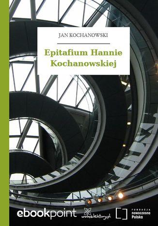 Okładka książki Epitafium Hannie Kochanowskiej