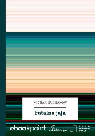 Okładka książki Fatalne jaja