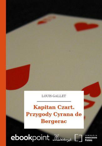 Okładka książki Kapitan Czart. Przygody Cyrana de Bergerac