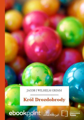 Okładka książki/ebooka Król Drozdobrody