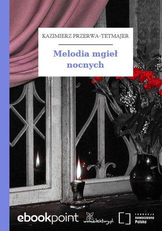 Okładka książki/ebooka Melodia mgieł nocnych