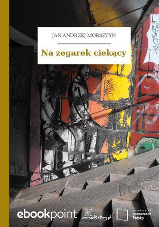 Okładka książki/ebooka Na zegarek ciekący