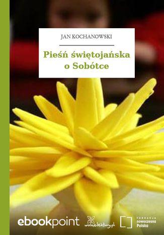 Okładka książki/ebooka Pieśń świętojańska o Sobótce