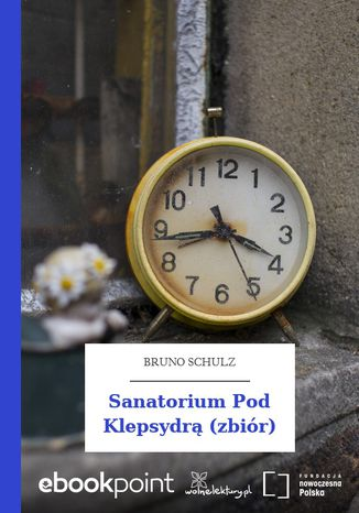 Okładka książki Sanatorium Pod Klepsydrą (zbiór)