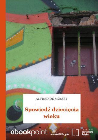 Okładka książki/ebooka Spowiedź dziecięcia wieku