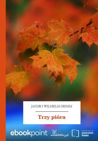 Okładka książki/ebooka Trzy pióra