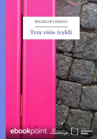 Trzy róże (cykl)