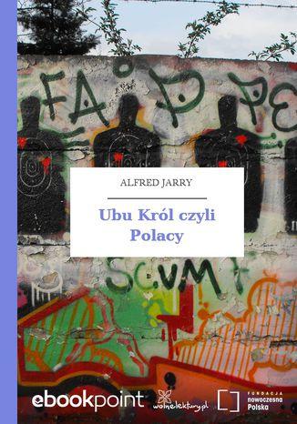 Okładka książki Ubu Król czyli Polacy