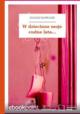 Okładka książki W dziecinne moje cudne lata