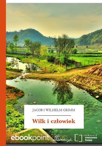 Okładka książki/ebooka Wilk i człowiek