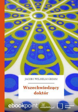 Okładka książki Wszechwiedzący doktór