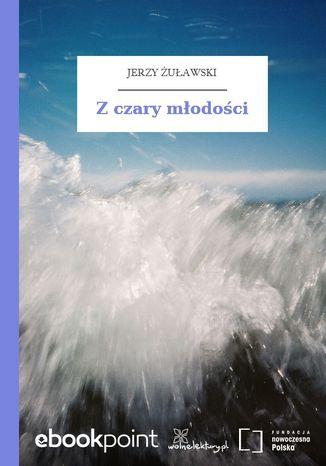 Okładka książki/ebooka Z czary młodości