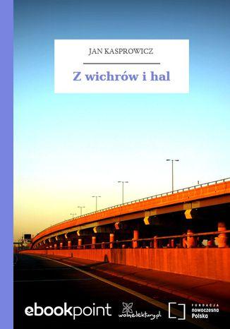 Okładka książki/ebooka Z wichrów i hal