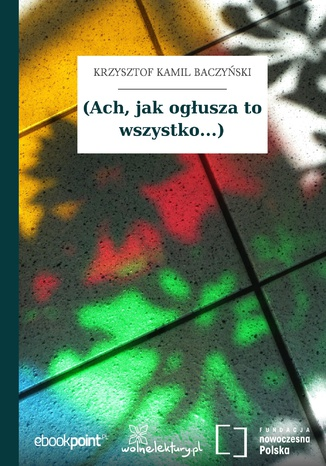 Okładka książki/ebooka (Ach, jak ogłusza to wszystko...)