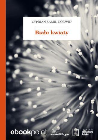 Okładka książki Białe kwiaty