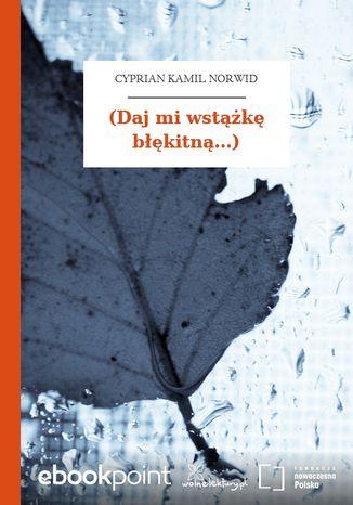 Okładka książki (Daj mi wstążkę błękitną...)