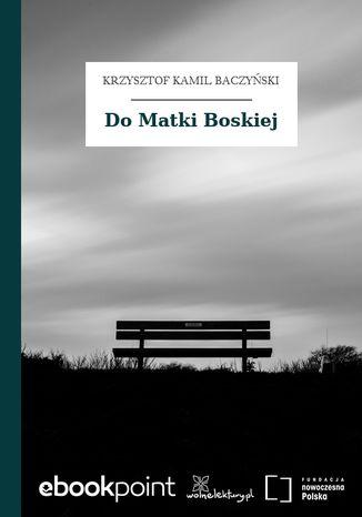 Okładka książki/ebooka Do Matki Boskiej