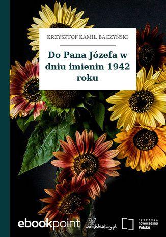 Okładka książki/ebooka Do Pana Józefa w dniu imienin 1942 roku